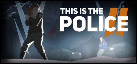 This Is the Police 2 v1.0.7 скачать