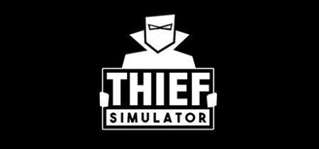 Thief Simulator v1.027 скачать