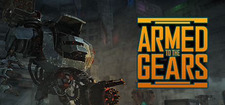 Armed to the Gears v0.20190214 скачать